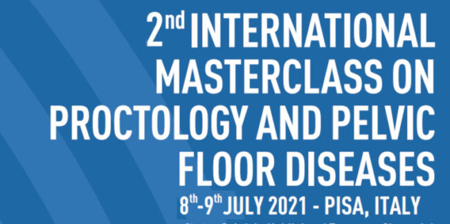 2° International Masterclass | Proctology And Pelvic Floor Diseases | 2021 July | Pisa