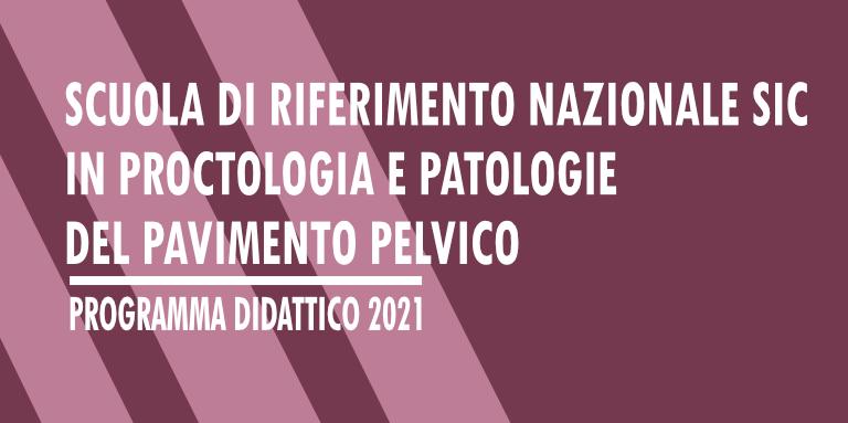 Programma Didattico 2021: Scuola di Riferimento Nazionale SIC | Proctologia